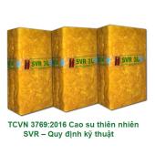 Áp dụng Tiêu chuẩn quốc gia (cập nhật) TCVN 3769:2016 đối với cao su thiên nhiên SVR
